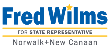 Fred Wilms for State Representative – Speaking Up for YOU – Representing Norwalk and New Canaan